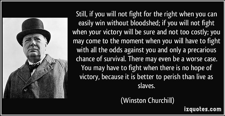 churchill quote now is better.jpg