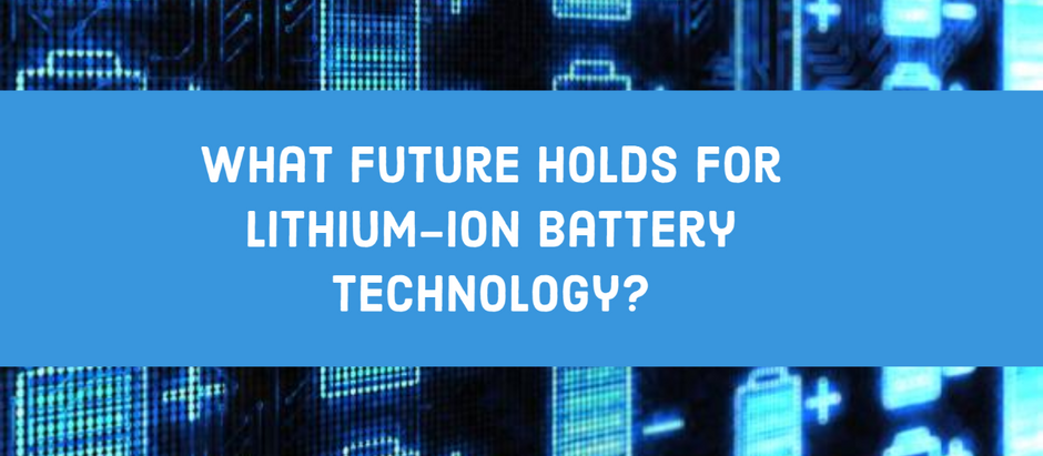 What Future holds for Lithium-Ion Battery Technology?