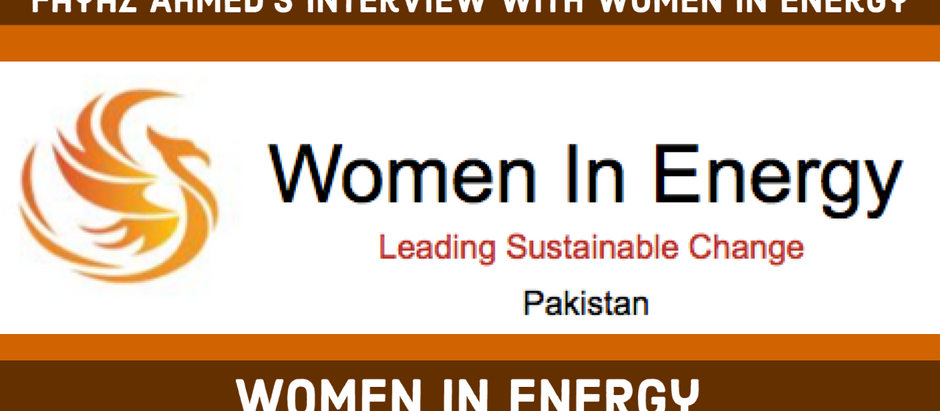 Fayaz Ahmed's Interview with Women In Energy Pakistan