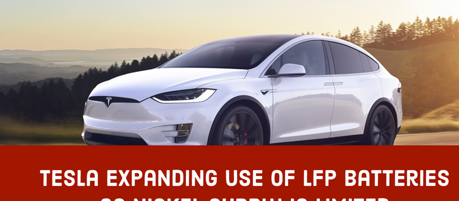 Tesla Expanding Use of LFP Batteries as Nickel Supply is Limited