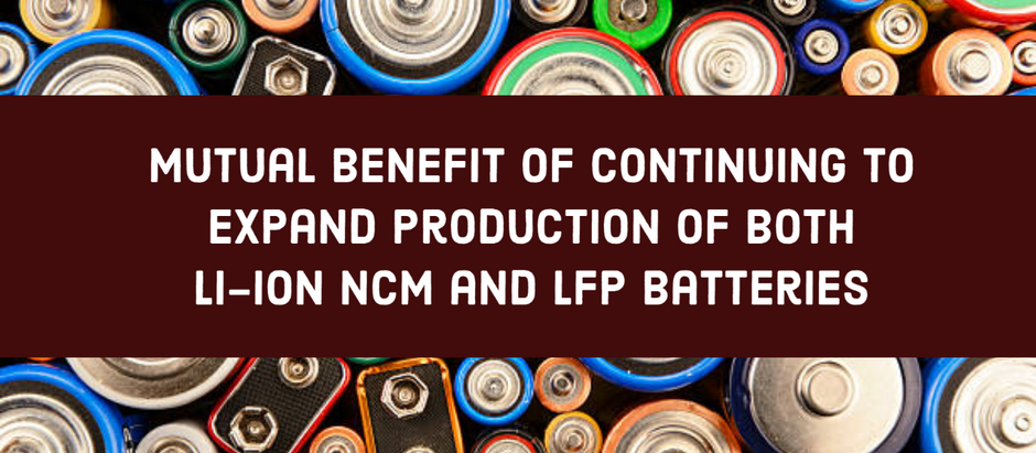 Mutual Benefit of Continuing to Expand Production of Both Li-ion NCM and LFP Batteries