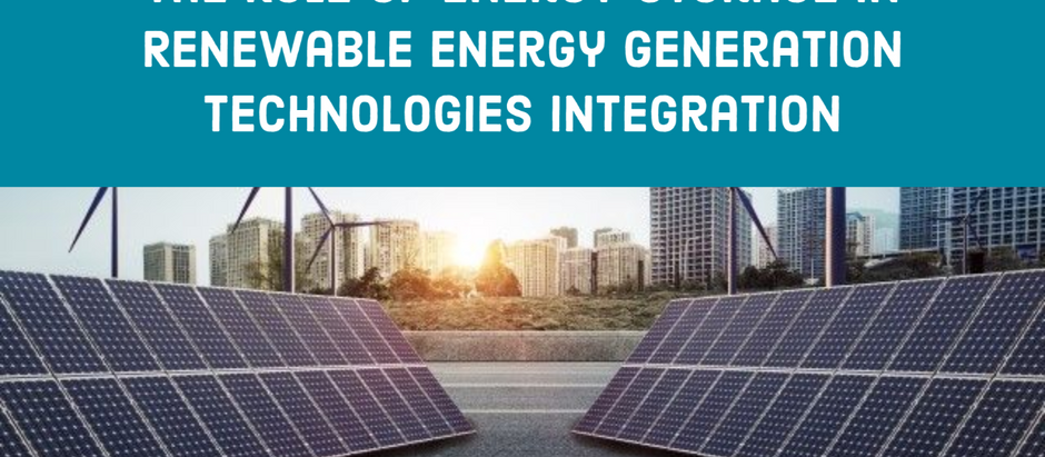 The Role of Energy Storage in Renewable Energy Generation Technologies Integration