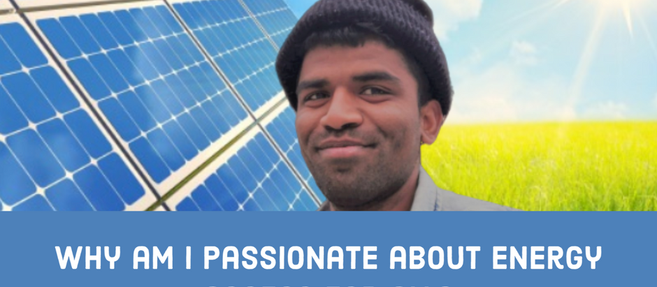 Why am I passionate about affordable, reliable, sustainable and modern energy access for all?