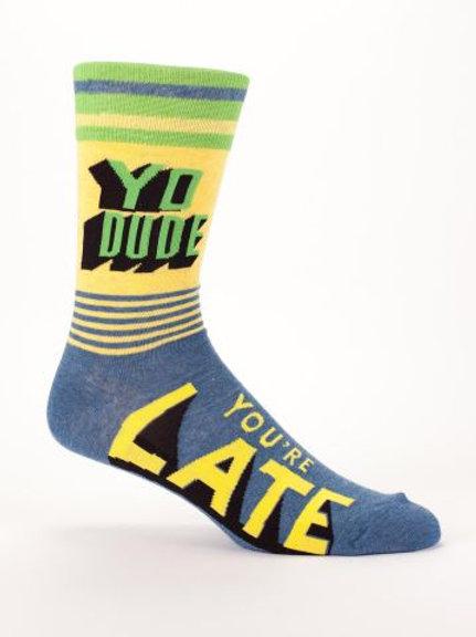 Yo Dude, You're Late Men's Sock