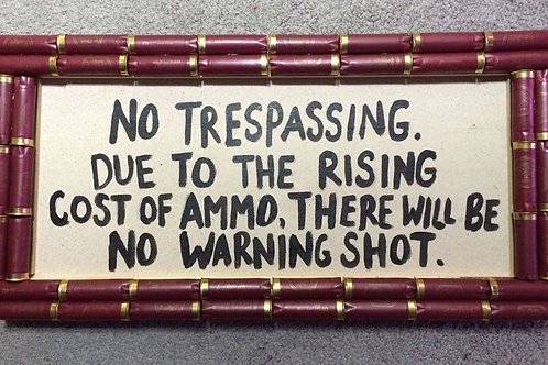 Shotgun Shell No Trespassing