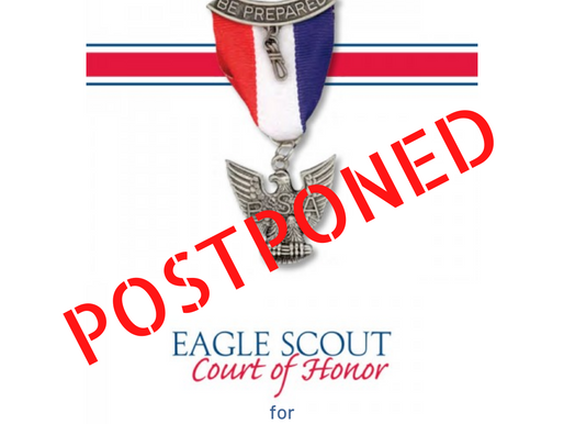 POSTPONED - Eagle Court of Honor for March 11