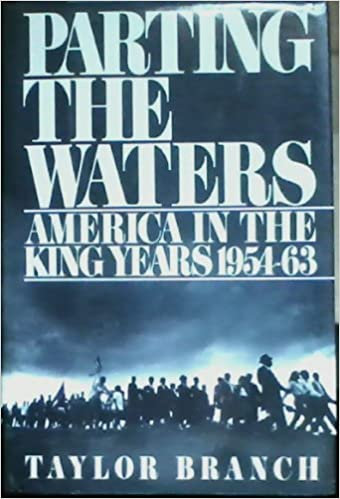 Parting the Waters , America in the King Years- 1954-63, Taylor Branch
