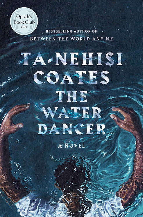 The Water Dancer (Oprah's Book Club): A Novel (Hardback-New)