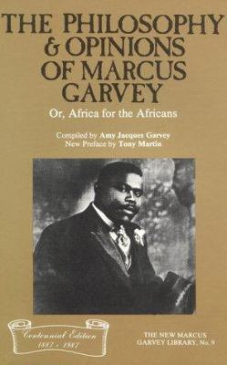 Philosophy and Opinions of Marcus Garvey - Amy Jacques Garvey and Marcus Garvey