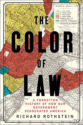 The Color of Law: A Forgotten History of How Our Government Segregation
