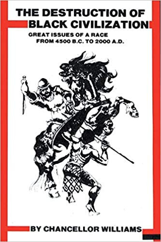 Destruction of Black Civilization - Chancellor Williams (Paperback-New)