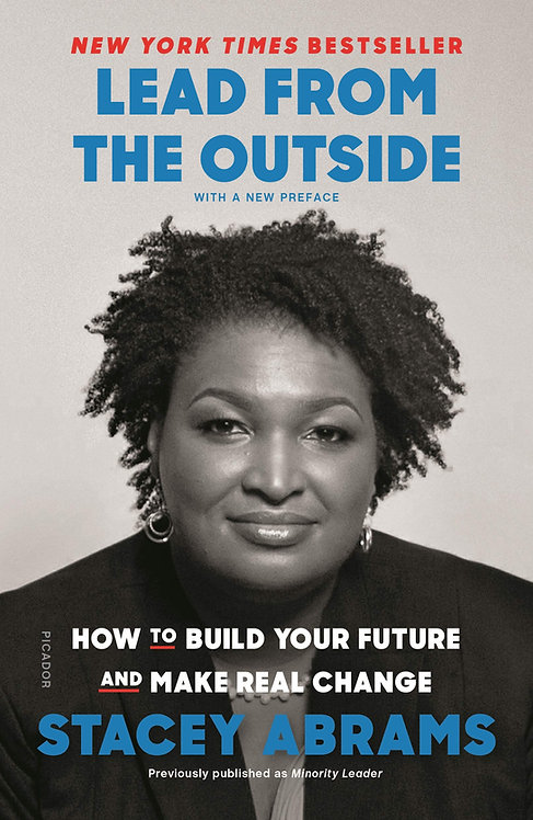 Lead from the Outside: How to Build Your Future and... - Stacey Abrams