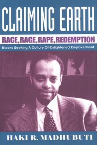 Claiming Earth, Race, Rage , Rape Redemption- Haki Madhubuti (Hardback-New)