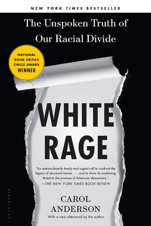 White Rage: The Unspoken Truth of Our Racial Divide - Carol Anderson (Paperback)
