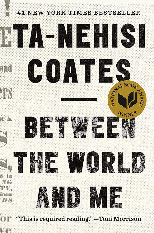 Between the World and Me - Ta-Nehisi Coates, (Hardback-New)