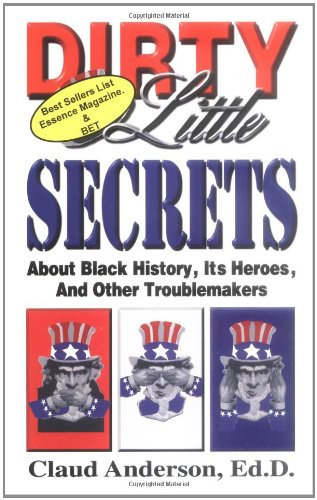Dirty Little Secrets About Black History - Claud Anderson (Paperback-New)