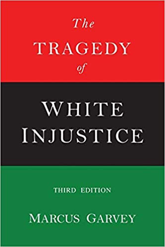 The Tragedy of White Injustice - Marcus Garvey (Paperback-New)
