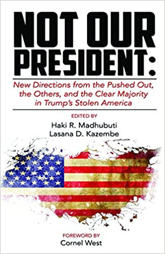 Not Our President: New directions from the Pushed Out,The Others (Paperback-New)