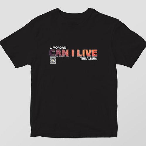 Can I Live T-Shirt