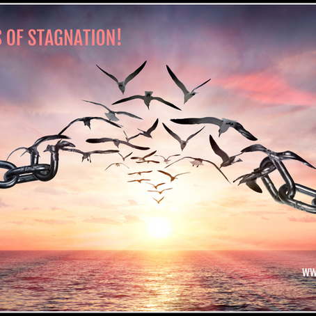 BREAKING THE BONDS OF STAGNATION