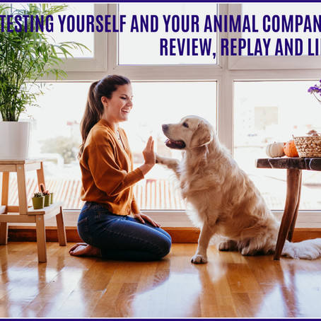 ALL YOU NEED TO KNOW ABOUT SELF-TESTING (for you and your animal companion)  REPLAY LINKS