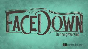 Face Down Sermon Series