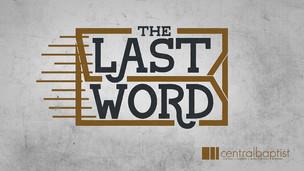 The Last Word Sermon Series