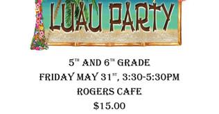 Luau Party Gr. 5&6 - 5/31/19