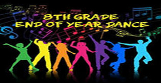 **CANCELLED** 8th Grade End Of Year Dance - 5/10/19