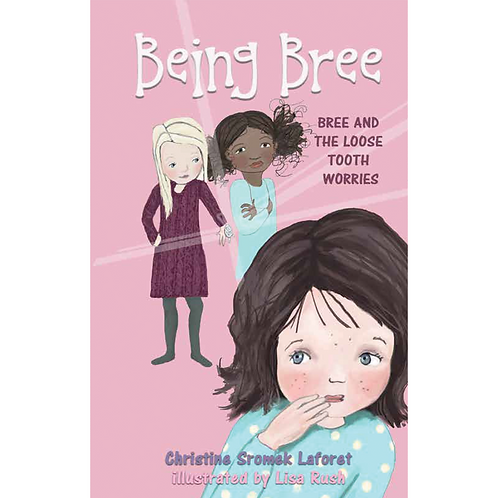 Being Bree: Bree and the Loose Tooth Worries