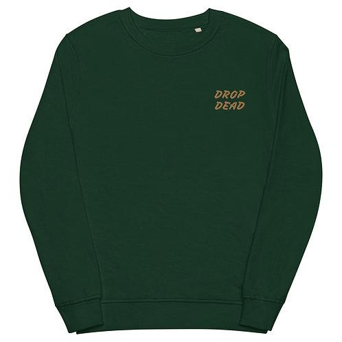 "Unisex ""Drop Dead"" organic sweatshirt"