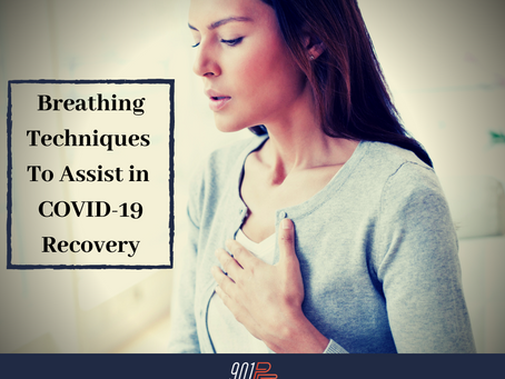 Breathing Techniques To Assist in Covid-19 Recovery
