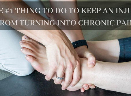 The #1 Thing to Do to Keep an Injury from Turning Into Chronic Pain
