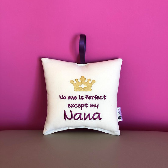 'No one is perfect except my Nana' Hanging Cushion