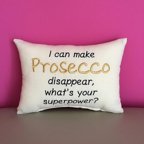 'I can make Prosecco disappear, whats your superpower?' Mini Bolster
