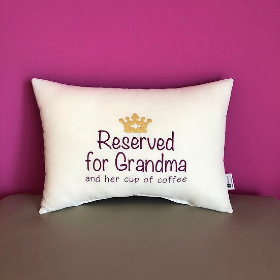 'Reserved for Grandma and her cup of coffee' Large Bolster