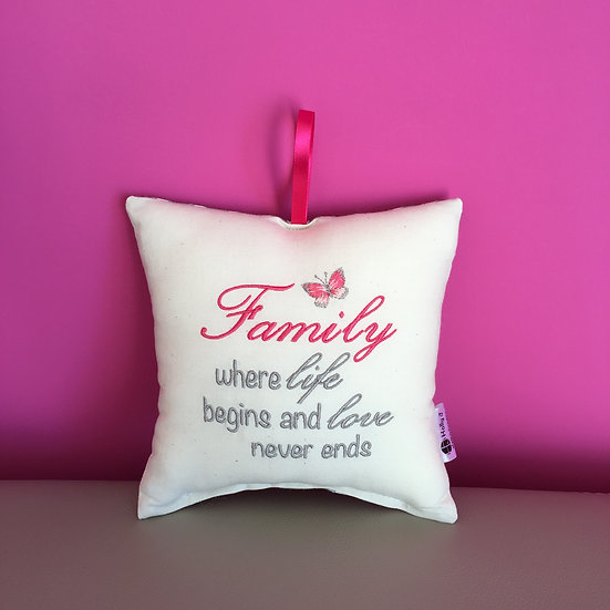 'Family where life begins and love never ends' Hanging Cushion