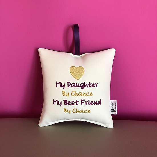 'My Daughter By Chance...' Hanging Cushion
