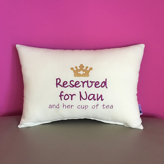'Reserved for Nan and her cup of tea' Bolster Cushion