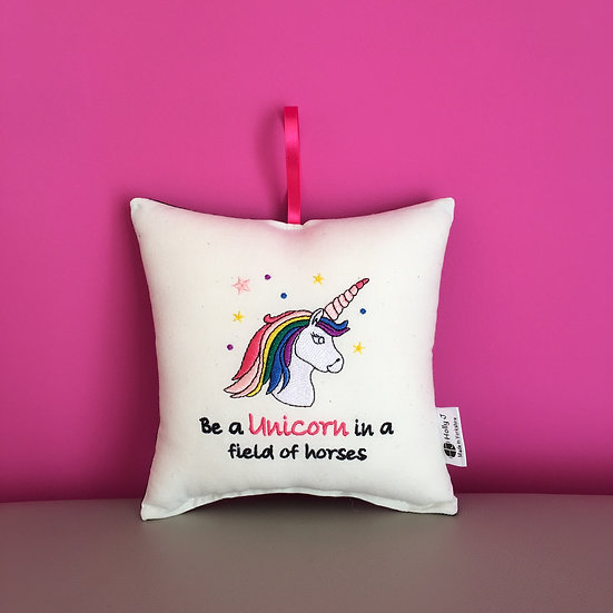 'Be a Unicorn in a field of horses' Hanging Cushion