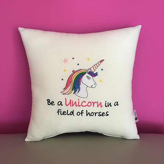 'Be a Unicorn in a field of horses' Cushion