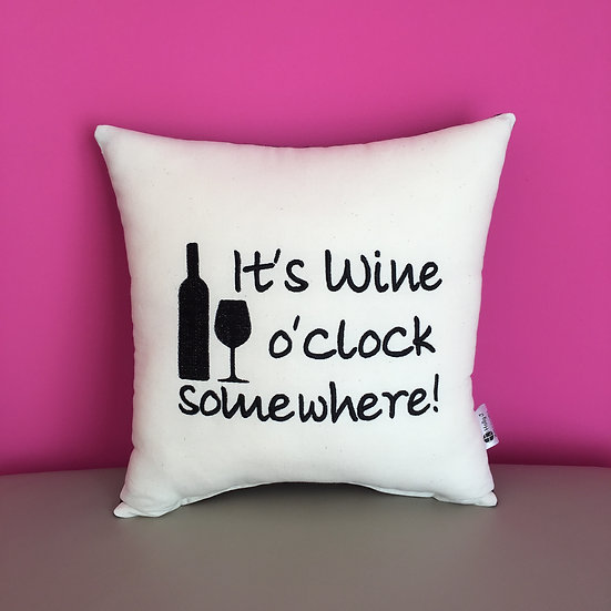 'It's Wine o'clock somewhere!' Cushion