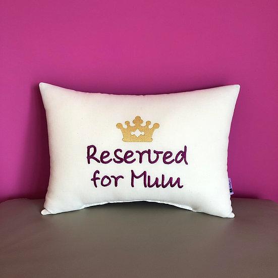 'Reserved for Mum' Bolster Cushion