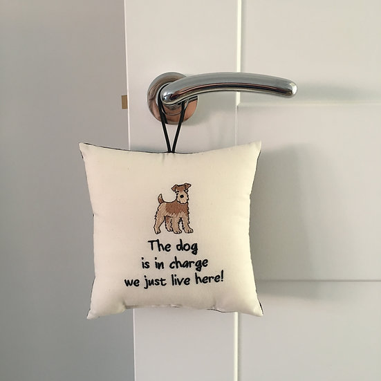 'The dog is in charge we just live here!' Hanging Cushion