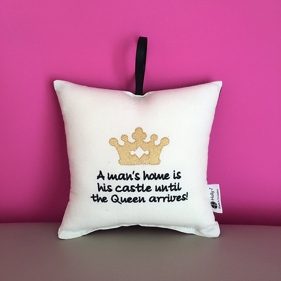 'A man's home is his castle until the Queen arrives!' Hanging Cushion