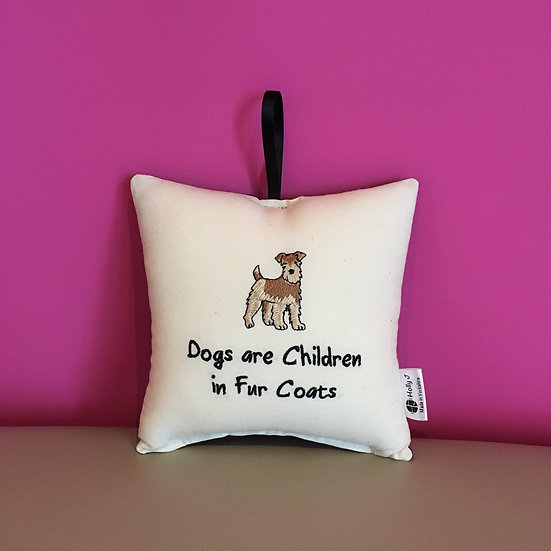 'Dogs are Children in Fur Coats' Hanging Cushion