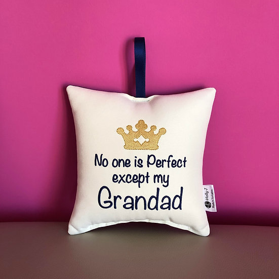 'No one is perfect except my Grandad' Hanging Cushion