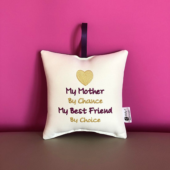 'My Mother By Chance...' Hanging Cushion