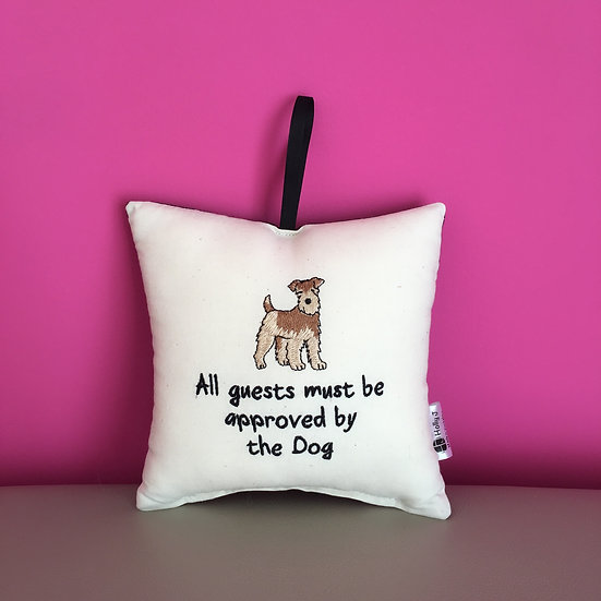 'All guests must be approved by the Dog' Hanging Cushion