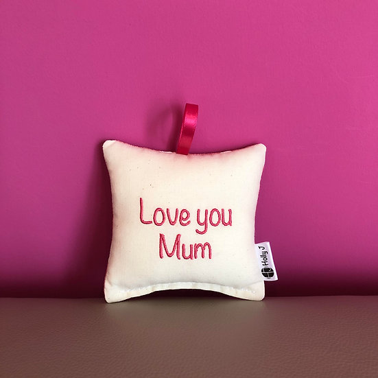 'Love you Mum' Mini Hanging Cushion